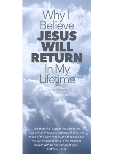 Why I Believe Jesus Shall Return to Earth During My Lifetime Tract