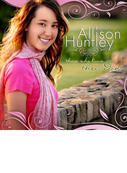 Allison Huntley, Those Who Know Their God CD